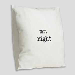 Mr. Right Burlap Throw Pillow