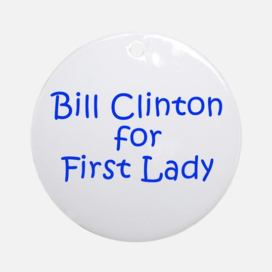Bill Clinton for First Lady-Kri blue 400 Ornament