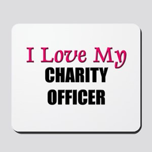 I Love My CHARITY OFFICER Mousepad