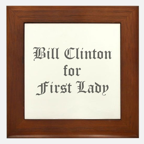 Bill Clinton for First Lady-Old gray 400 Framed Ti
