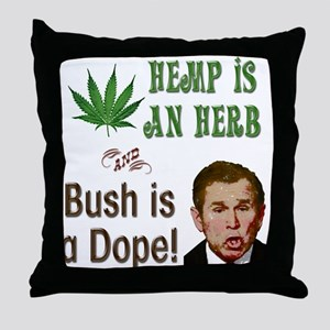 Bush is Dope Throw Pillow