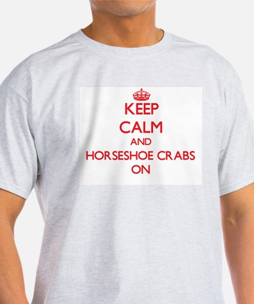 Keep Calm and Horseshoe Crabs ON T-Shirt