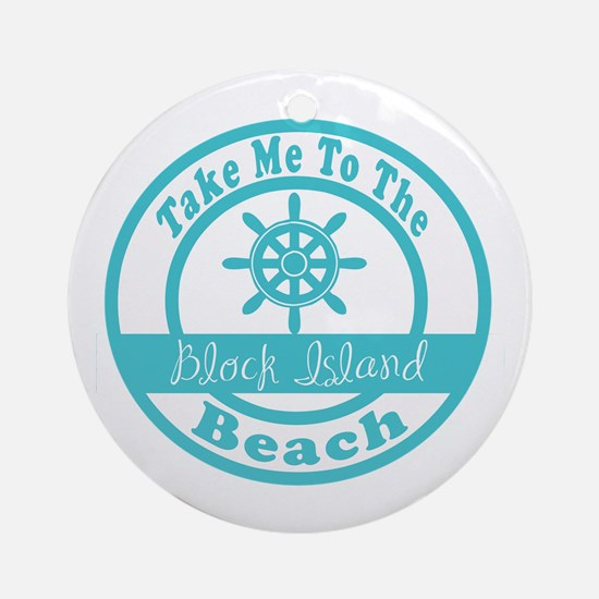 Take Me to Block Island Ornament (Round)