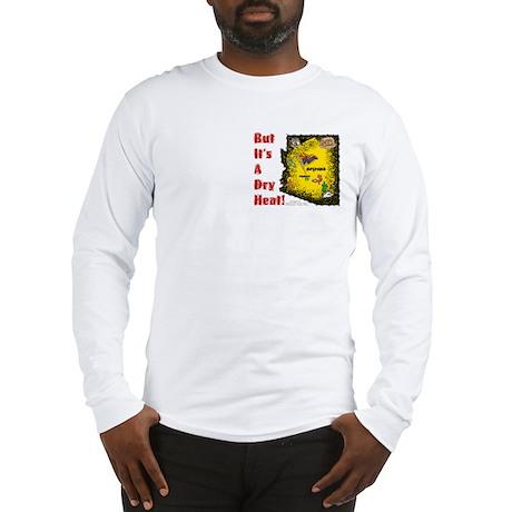 AZ-Dry Heat! Long Sleeve T-Shirt