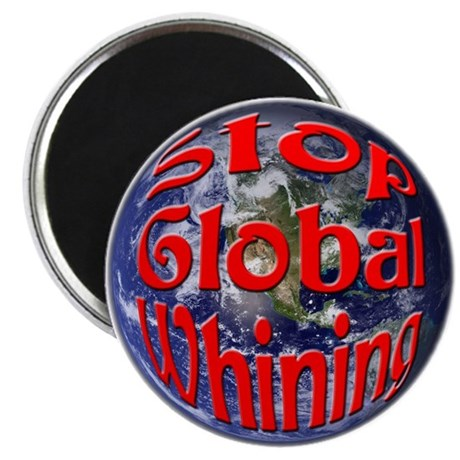 "Stop Global Whining 2.25"" Magnet (10 pack)"