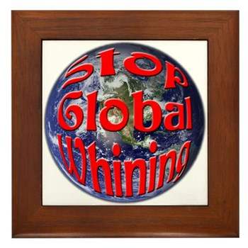 Stop Global Whining Framed Tile