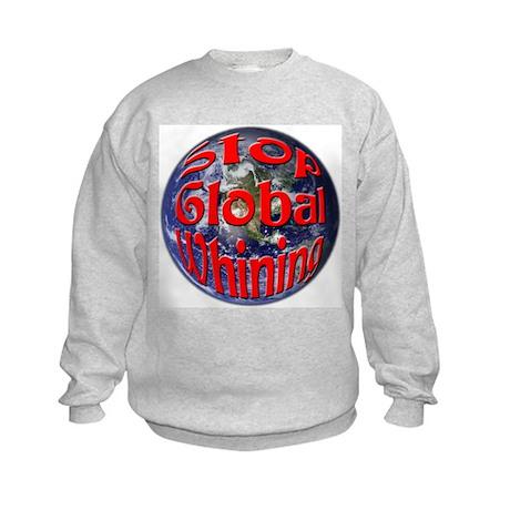 Stop Global Whining Kids Sweatshirt