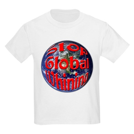 Stop Global Whining Kids Light T-Shirt