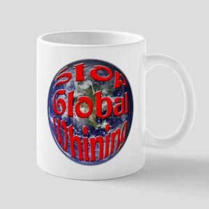 Stop Global Whining Mug