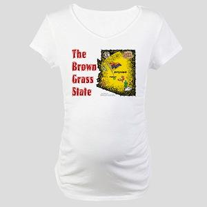 AZ-Brown Grass! Maternity T-Shirt