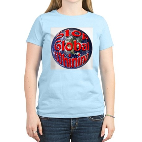 Stop Global Whining Women's Light T-Shirt