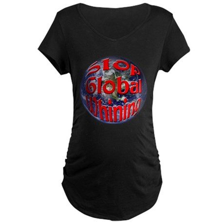 Stop Global Whining Maternity Dark T-Shirt