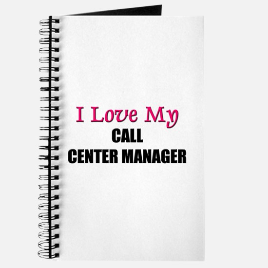 I Love My CALL CENTER MANAGER Journal
