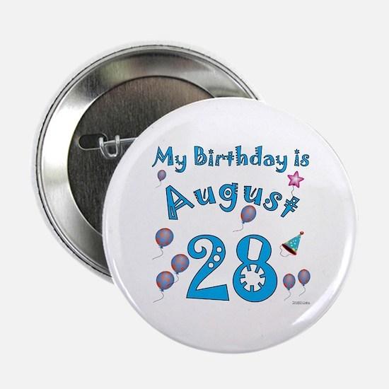 """August 28th Birthday 2.25"""" Button"""