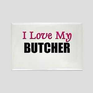 I Love My BUTCHER Rectangle Magnet