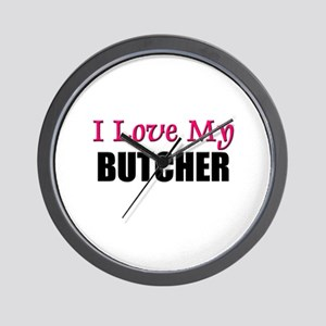 I Love My BUTCHER Wall Clock
