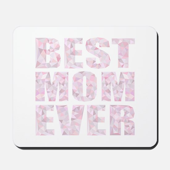 """""""BEST MOM EVER"""" Abstract Low Poly Geomet Mousepad"""