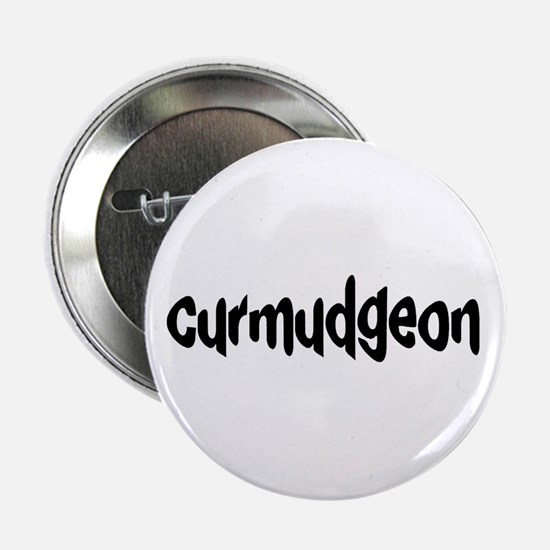 "curmudgeon 2.25"" Button"