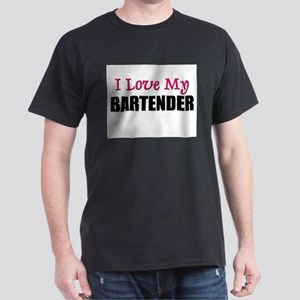 I Love My BARTENDER Dark T-Shirt