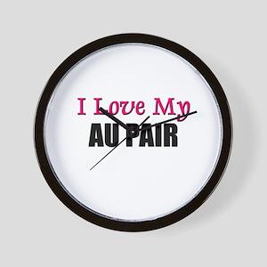 I Love My AU PAIR Wall Clock