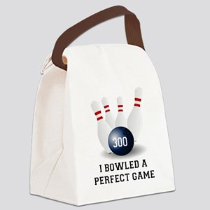I BOWLED A PERFECT GAME.  I BOWLE Canvas Lunch Bag