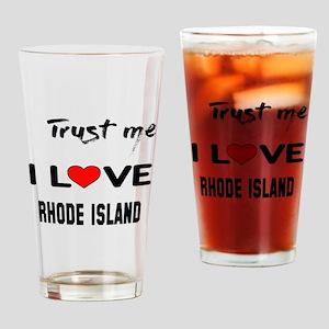 Trust me I love Rhode Island Drinking Glass