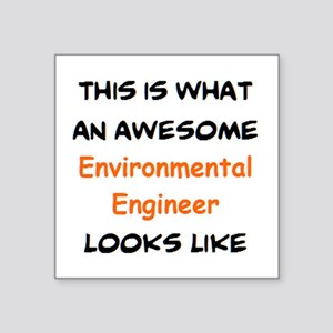 "awesome environmental engin Square Sticker 3"" x 3"""