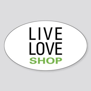 Live Love Shop Oval Sticker