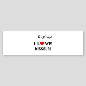 Trust me I love Missouri Sticker (Bumper)