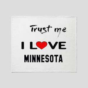 Trust me I love Minnesota Throw Blanket