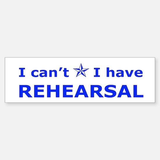 Rehearsal with Star Bumper Bumper Bumper Sticker