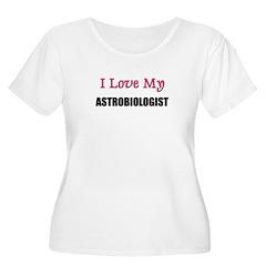 I Love My ASTROBIOLOGIST T-Shirt