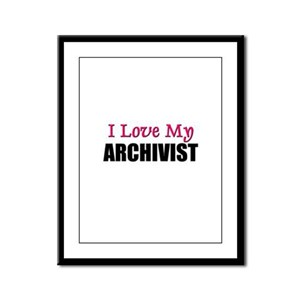 I Love My ARCHIVIST Framed Panel Print