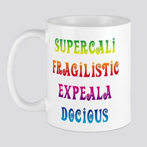 Supercalifragilisticexpealadocious Mug