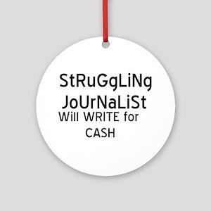 Struggliing Journalist Ornament (Round)