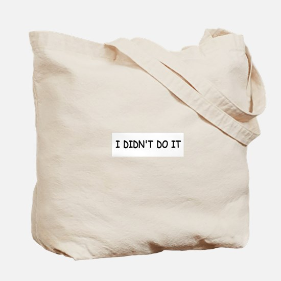 BLAME MY PARENTS (I DIDN'T DO IT) Tote Bag