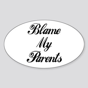 BLAME MY PARENTS (I DIDN'T DO IT) Oval Sticker