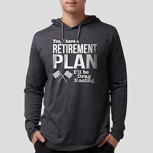 Retirement Plan Drag Racing Long Sleeve T-Shirt