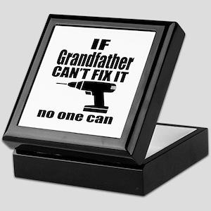 If Grandfather Can Not Fix It No One Keepsake Box