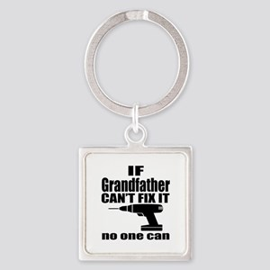 If Grandfather Can Not Fix It No O Square Keychain