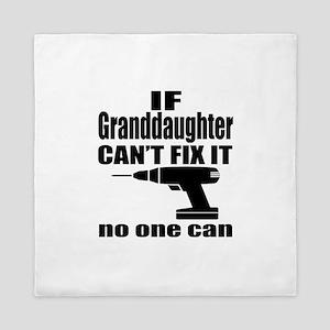If grand daughter Can Not Fix It No On Queen Duvet