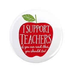 """I Support Teachers Button 3.5"""" Button"""