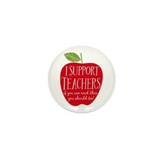 I Support Teachers Mini Button