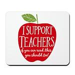 I Support Teachers Mousepad