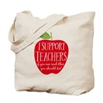 I Support Teachers Tote Bag