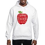 I Support Teachers Hooded Sweatshirt