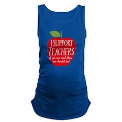 I Support Teachers Maternity Tank Top