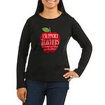I Support Teacher Women's Long Sleeve Dark T-Shirt