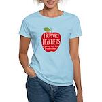 I Support Teachers Women's Light T-Shirt