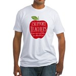 I Support Teachers Fitted T-Shirt